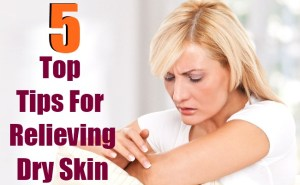 5 Top Tips For Relieving Dry Skin