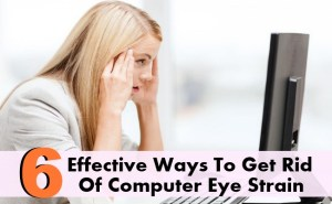 6 Effective Ways To Get Rid Of Computer Eye Strain