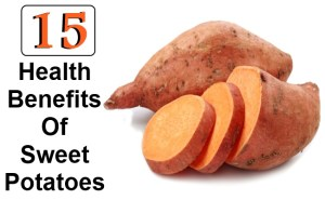Top 15 Health Benefits Of Sweet Potatoes