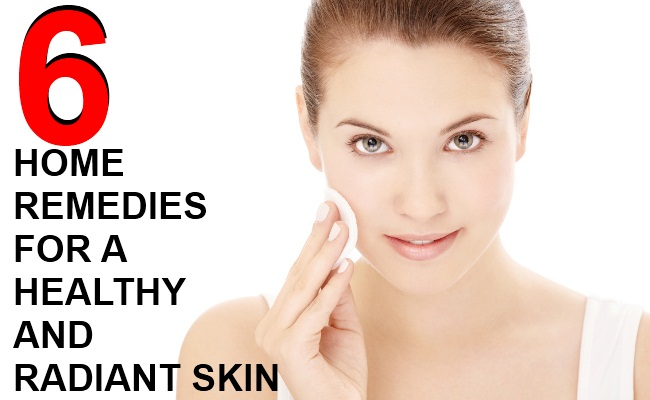 6 HOME REMEDIES FOR A HEALTHY AND RADIANT SKIN