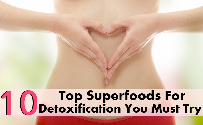 Top 10 Superfoods For Detoxification You Must Try