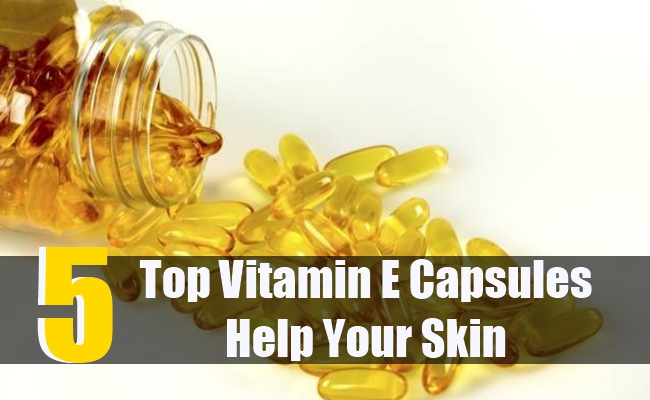 5 Top Vitamin E Capsules Help Your Skin