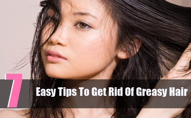 7 Easy Tips To Get Rid Of Greasy Hair