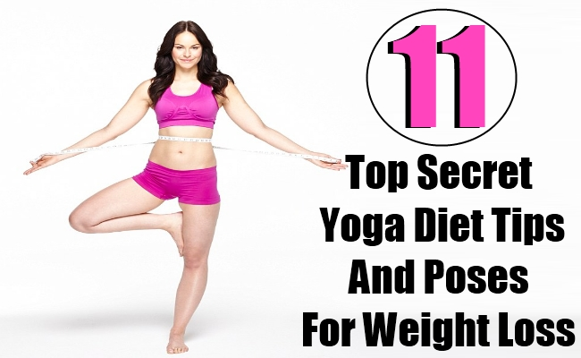 11 Top Secret Yoga Diet Tips And Poses For Weight Loss