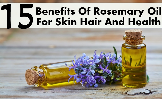 Benefits Of Rosemary Oil For Skin Hair And Health