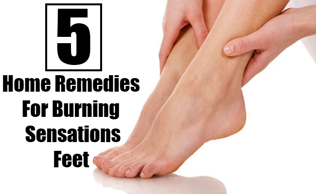 5 Home Remedies For Burning Sensations Feet