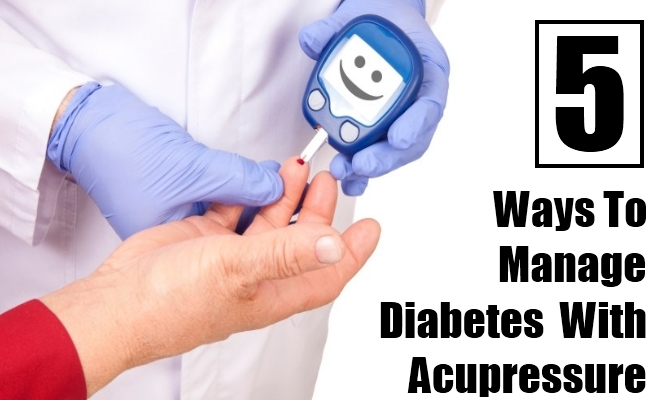 Ways To Manage Diabetes With Acupressure