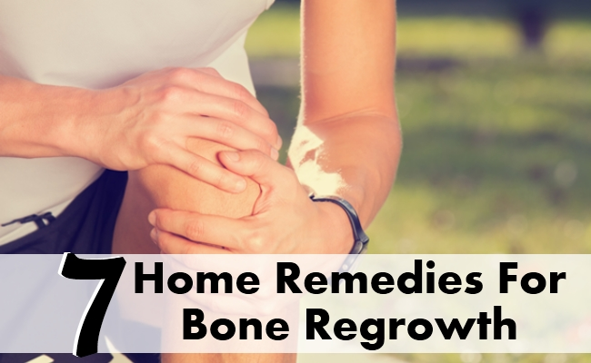 Home Remedies For Bone Regrowth
