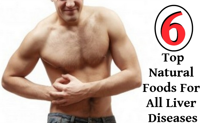 Top Natural Foods For All Liver Diseases
