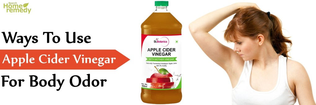 3 Easy Ways To Use Apple Cider Vinegar For Body Odor
