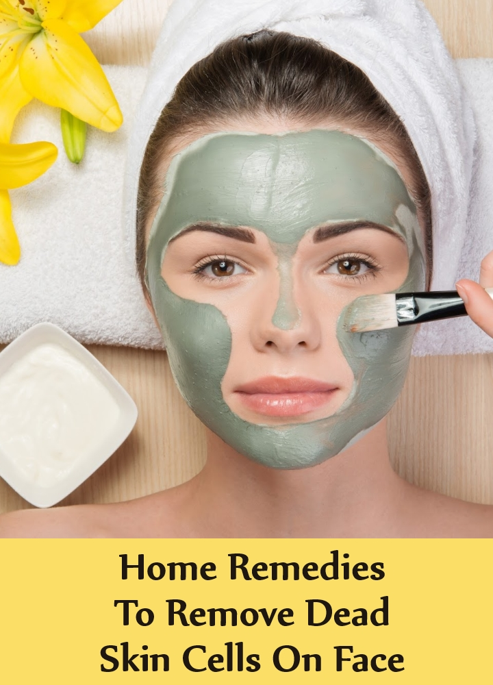 Home Remedies To Remove Dead Skin Cells On Face