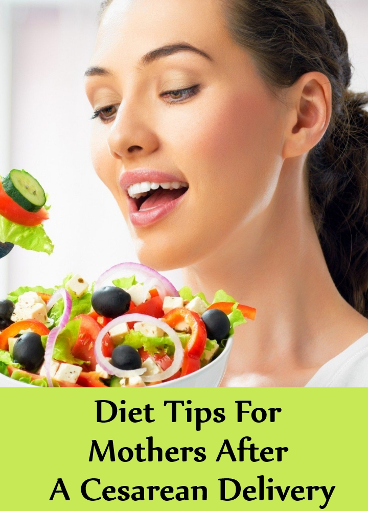 Diet Tips For Mothers After A Cesarean Delivery | Search ...