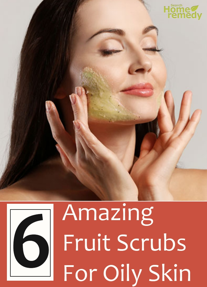 Amazing Fruit Scrubs For Oily Skin