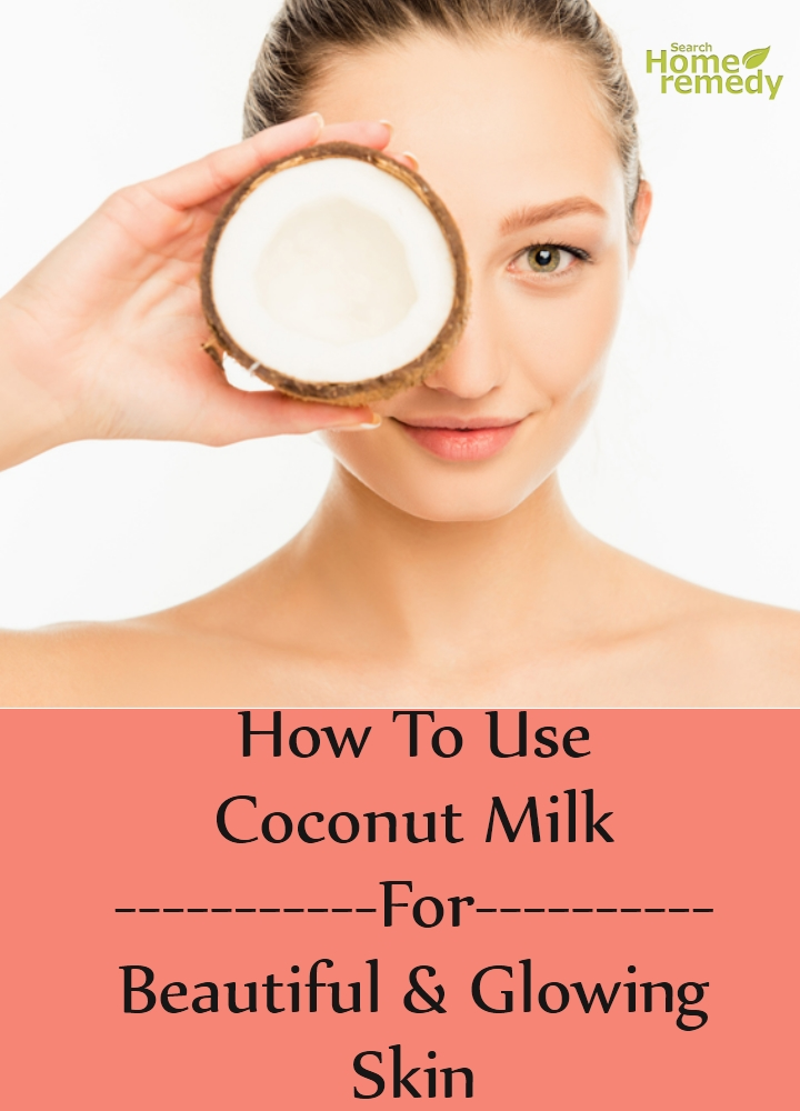 How To Use Coconut Milk For Beautiful And Glowing Skin