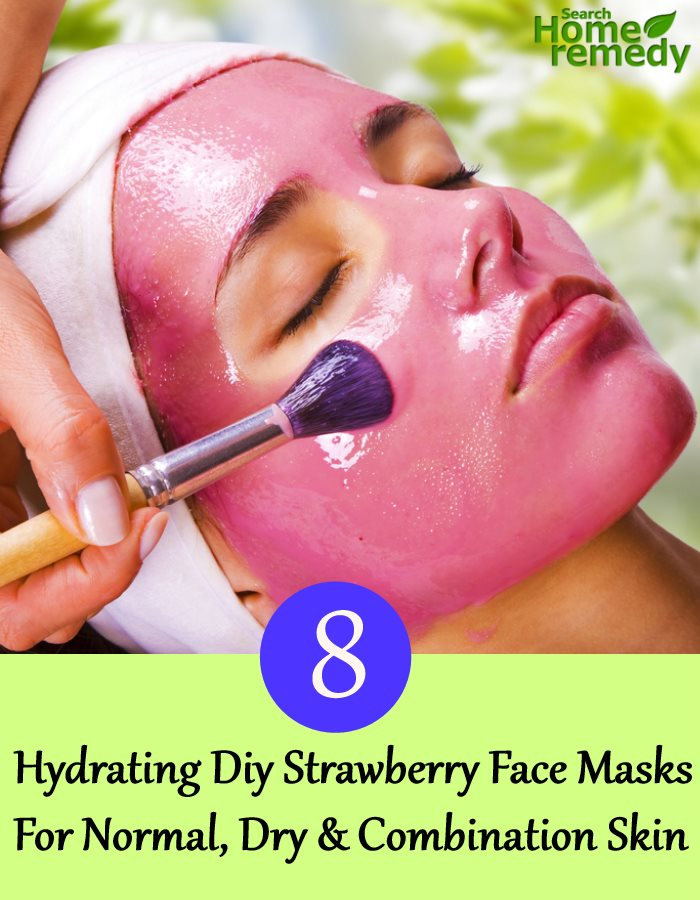 Hydrating Diy Strawberry Face Masks For Normal, Dry And Combination Skin