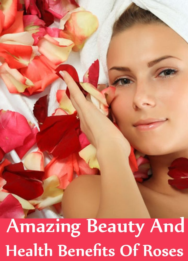 Amazing Beauty And Health Benefits Of Roses