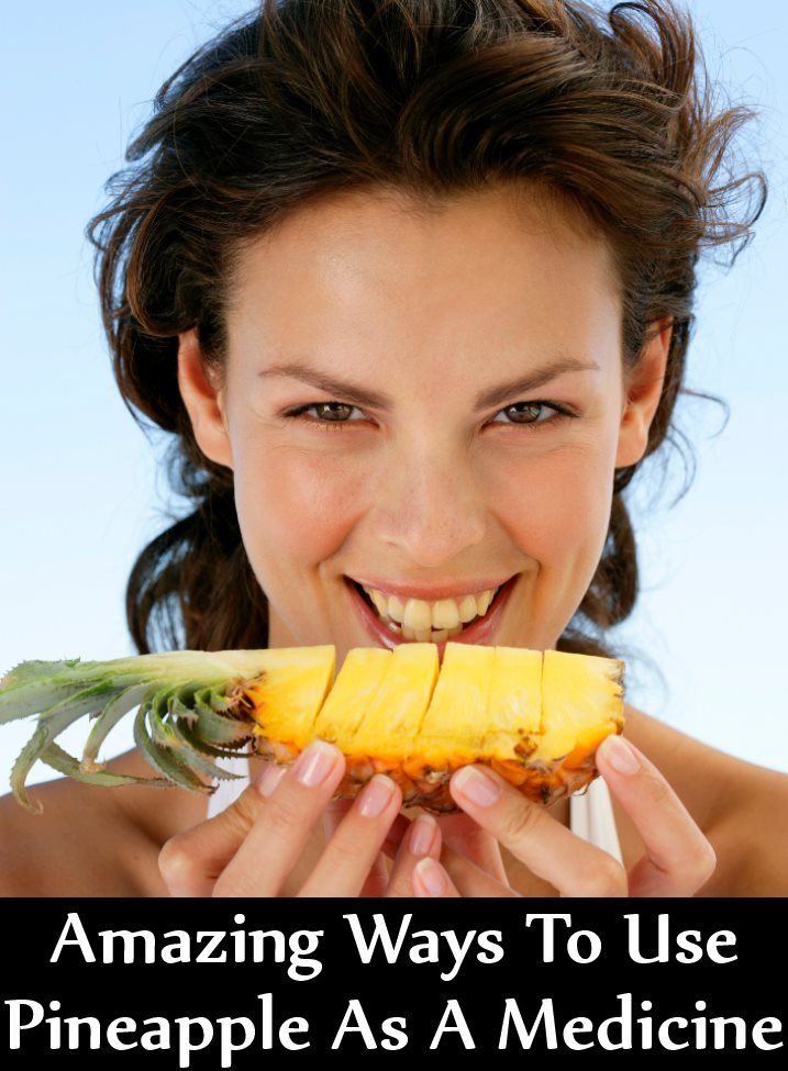 11 Amazing Ways To Use Pineapple As A Medicine