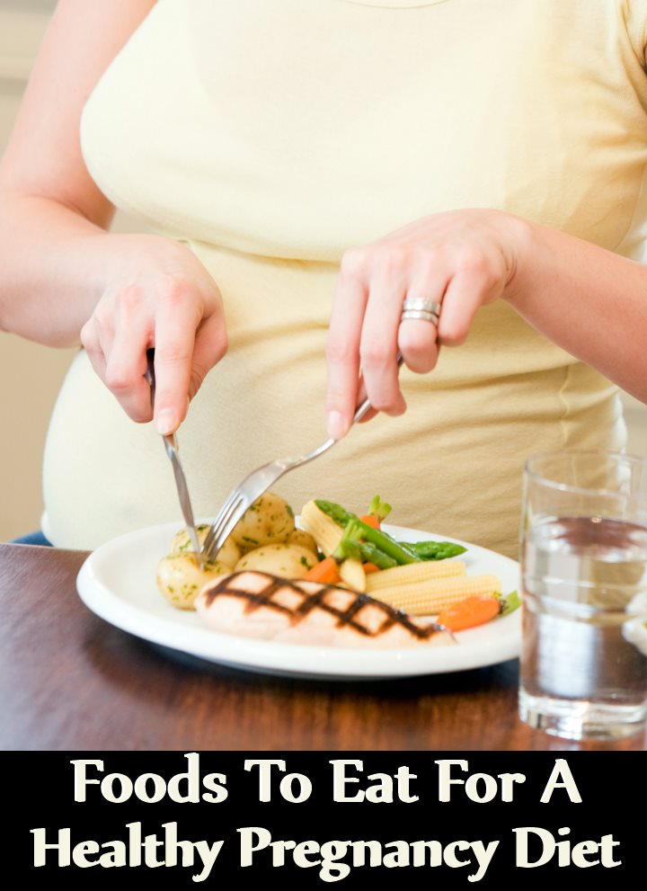 Top 20 Foods To Eat For A Healthy Pregnancy Diet