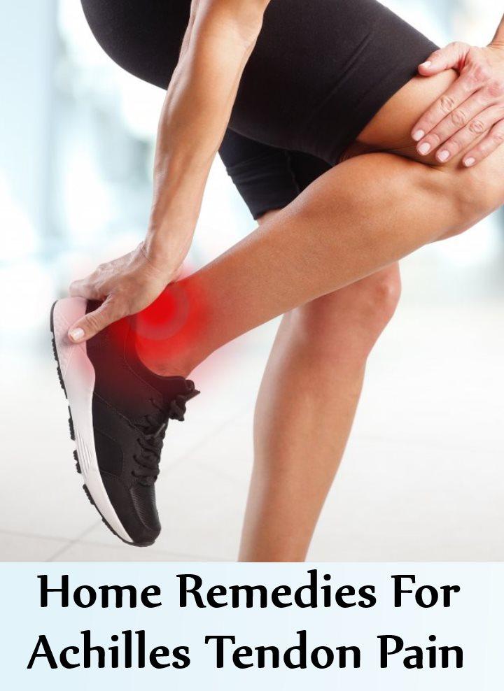 Most Effective Home Remedies For Achilles Tendon Pain