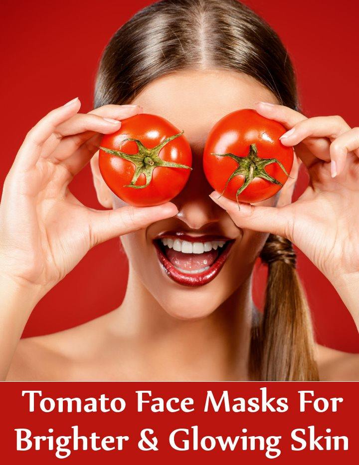 Easy DIY Tomato Face Masks For Brighter & Glowing Skin
