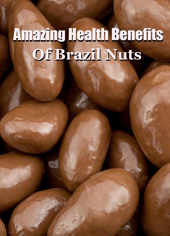6 Amazing Health Benefits Of Brazil Nuts