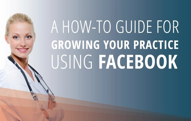 A How-To Guide for Growing Your Practice Using Facebook
