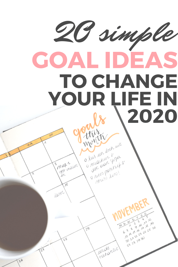 A List Of 20 Goal Ideas For 2020. Trying to figure out your personal life goals? Create a list of meaningful goals that inspire you this year to create daily, weekly and monthly habits for your best life with these simple goal ideas. #goals #goalsetting #newyear #newyearsresolutions #life
