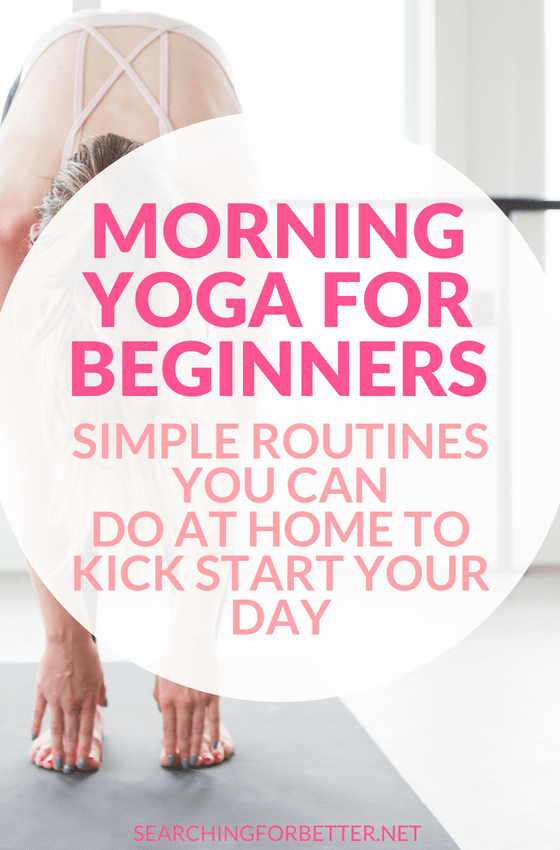 Simple Morning Yoga Routines For Beginners - Searching For ...