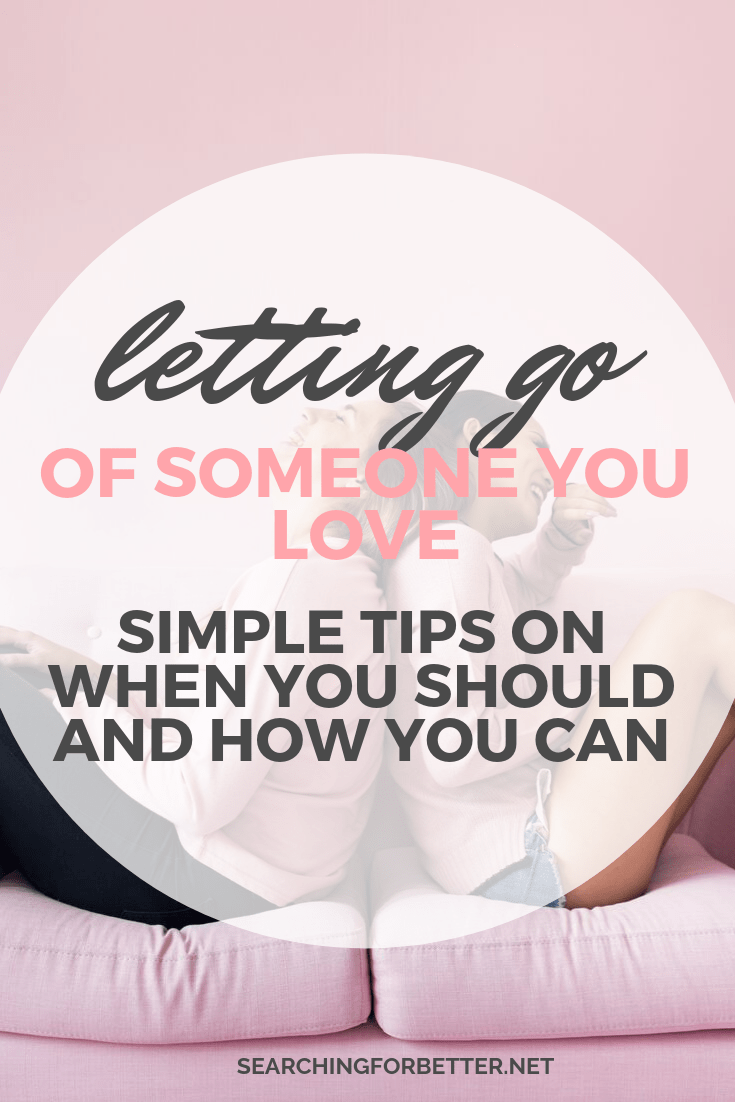 Letting Go Of Someone You Love (When To & How). All relationships are hard to let go of. Whether it's a friendship, family or a partner, it hurts. These are the simple tips that helped me to move forward, find forgiveness and the live lessons I've learnt on how to and when to let go of someone and find more happiness and joy in my life. #love #selfcare #selflove #growth #mindset