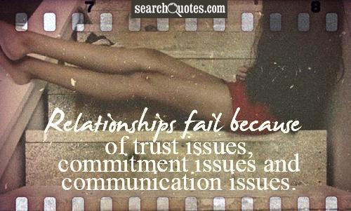 relationships fail because of trust issues commitment and