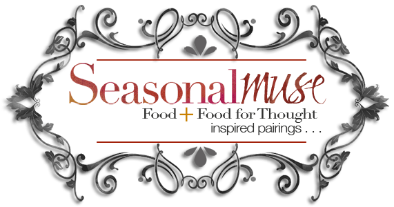 Seasonal Muse Food and Food for Thought Pairings