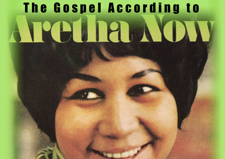 The Gospel According to Aretha and a Playlist for Pentecost 16C
