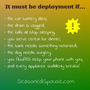 The Deployment Curse is real! Everything breaks! #milso www.seasonedspouse.com