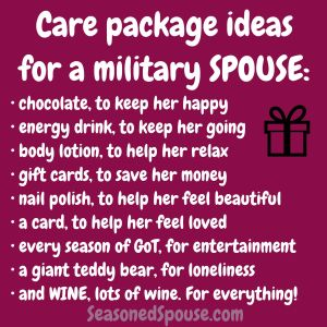A deployment survival package is for the military spouse who stays on the Homefront. What would a spouse want in her care package?