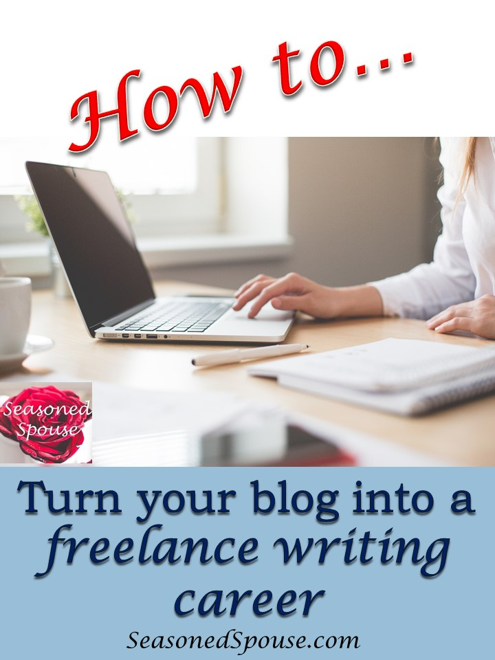 how to turn blogging into a lance writing job the seasoned here s how to turn a blog into a successful lance writing career