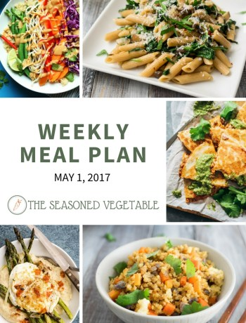 Weekly Meal Plan -- May 1, 2017 | SeasonedVegetable.com