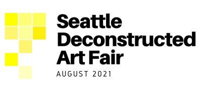 Seattle Deconstructed Art Fair August 2021