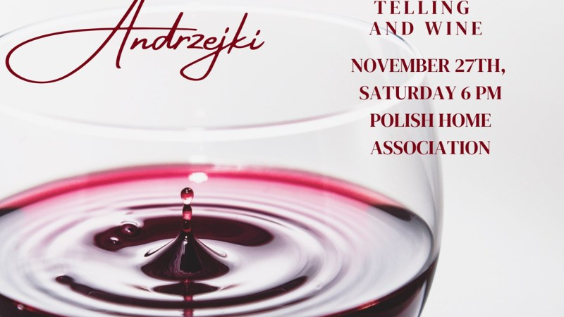 Andrzejki Party and Wine Tasting at the Polish Cultural Center