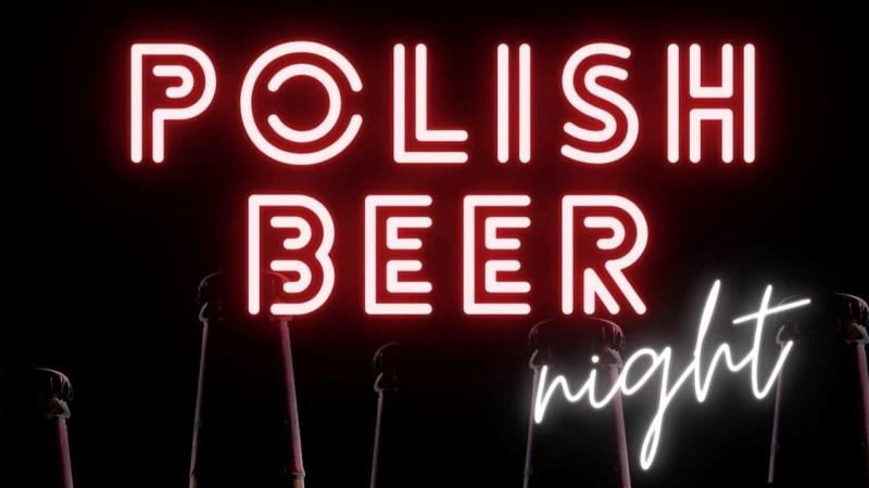 Polish Beer Night at the Polish Cultural Center