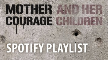 Spotify Playlist: Mother Courage and Her Children