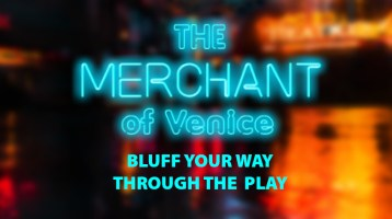 Bluff Your Way Through the Play: The Merchant of Venice