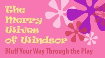 Bluff Your Way Through the Play: The Merry Wives of Windsor