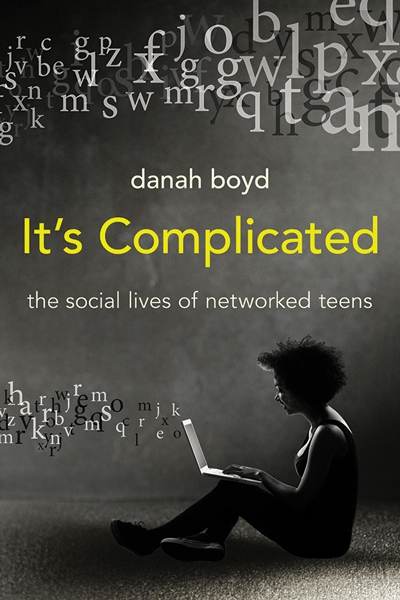 Weekly E-Book: Danah Boyd, It's Complicated