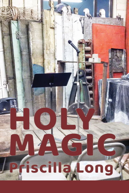 Priscilla Long's Holy Magic