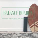 Warum jeder Surfer ein Balance Board besitzen sollte!
