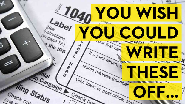 9 Tax Deductions You Wish You Could Write Off