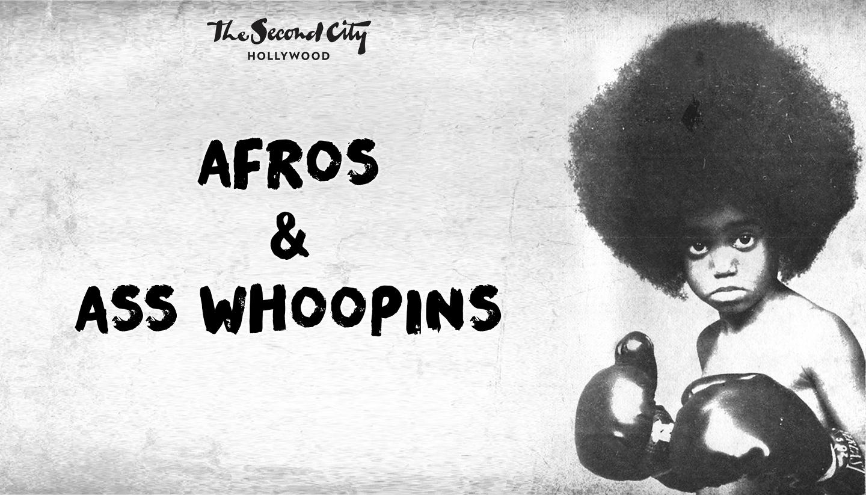 Afros & Ass Whoopins