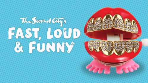 The Second City's ​Fast, Loud & Funny - The Second City
