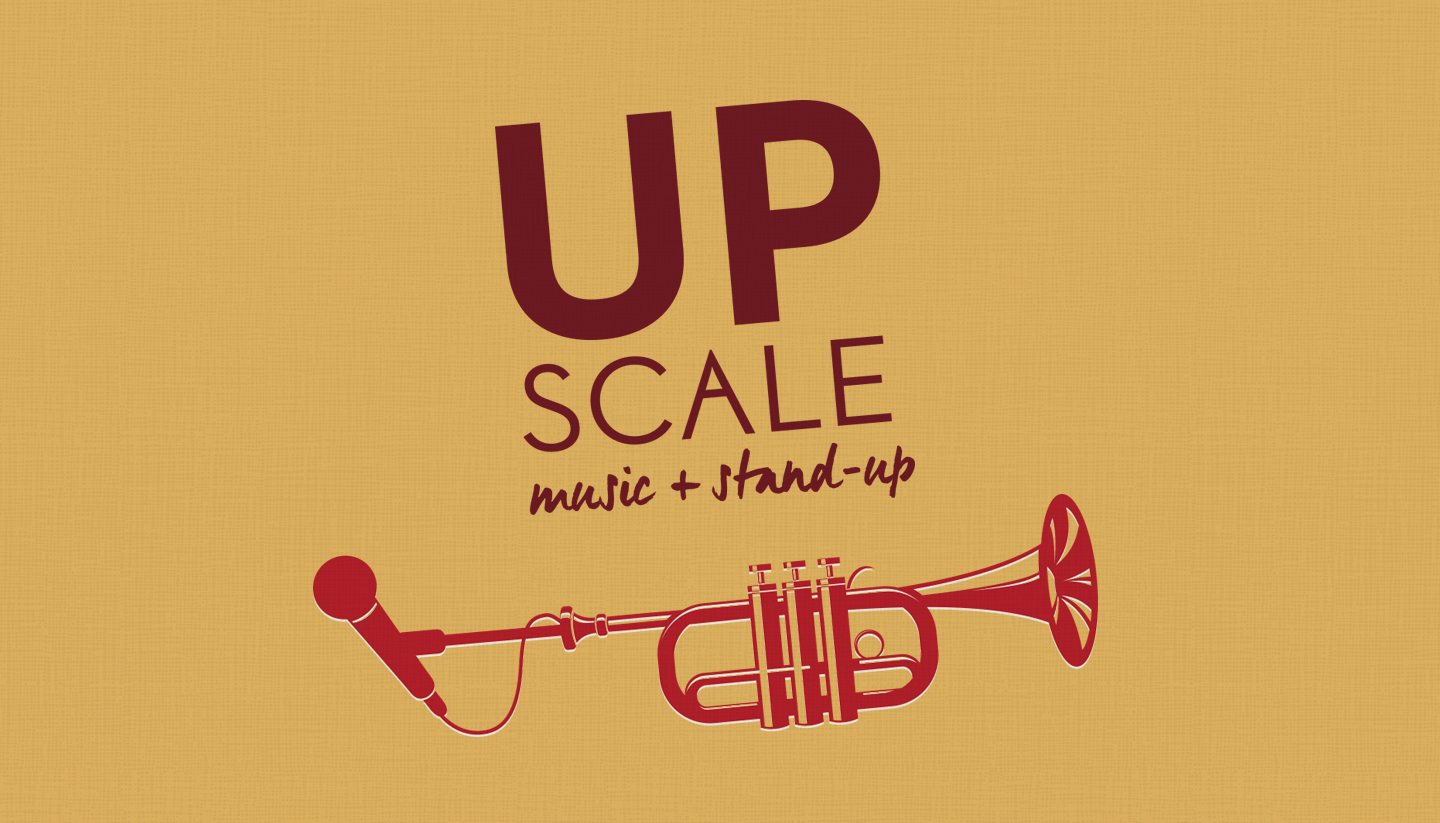 UPSCALE: An Evening of Live Music & Stand-Up