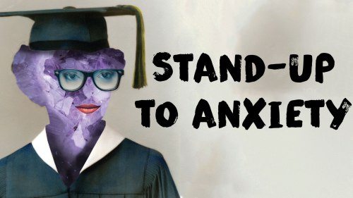Stand-Up to Anxiety
